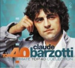 """CD bestof Claude Barzotti """"Top 40 This Ultimate Collection"""" (6 juillet 2018) Belgique"""