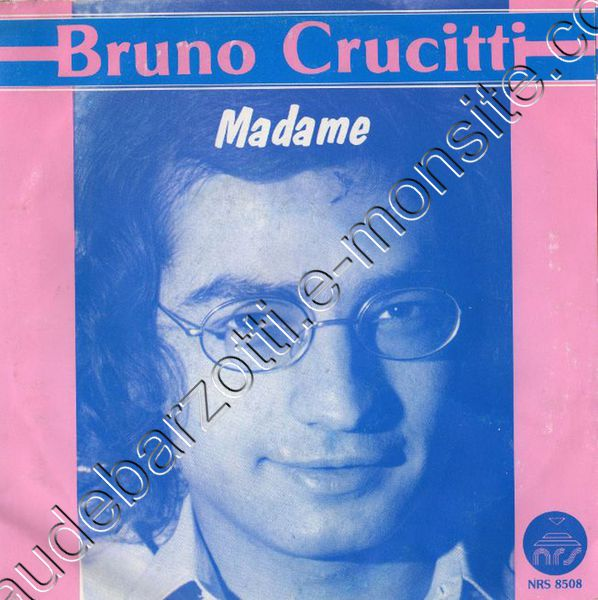 """Bruno crucitti """"Madame / Mi devi prender cosi"""" 1985"""