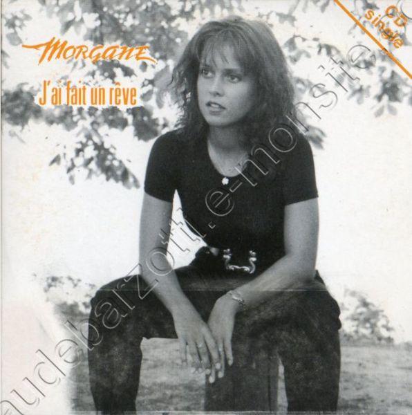 "Morgane cd 2 titres ""J'ai fait un rêve / Il a"" 1994"