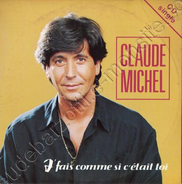 """CD 2 titres  Claude Michel """"Je fais comme si c'était toi / A quoi tu joues ?"""""""