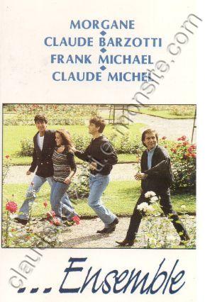 Morgane, Claude Barzotti, Franck Micchael, Claude Michel ensemble