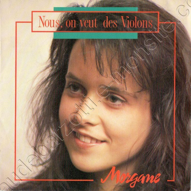 """45 tours Morgane face A """"nous on veut des violons"""" faceB """"instrumental"""""""