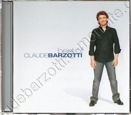 Best Of Claude Barzotti 2004 avec 2 inédits UP Music 834 511 062-2